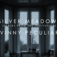 Silver Meadows [Fables from the Institution]